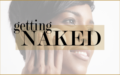 Getting Naked: 4 Things to Consider When Taking Off Your Makeup